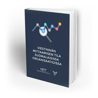 stt-viestinnän mittaamisen tila suomalaisissa organisaatioissa